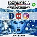 Social Media: Das Handbuch für Social Media Marketing auf Facebook, YouTube und Instagram für Einsteiger und Unternehmen Hörbuch von Mike Kaulitz Gesprochen von: Joshua Atkins