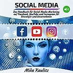Social Media [German Edition]: Das Handbuch für Social Media Marketing auf Facebook, YouTube und Instagram für Einsteiger und Unternehmen | Mike Kaulitz
