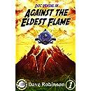 Against the Eldest Flame (Doc Vandal Adventures Book 1)