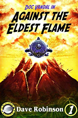 Amazon Com Against The Eldest Flame Doc Vandal Adventures Book 1