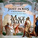 Mage Blood Audiobook by Janet Morris Narrated by Alex Hyde-White