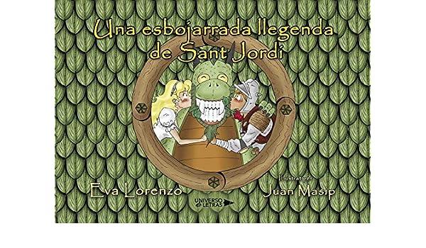 Una esbojarrada llegenda de Sant Jordi (Spanish Edition ...