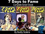 7 Days to Fame - Complete Scripts (English Edition)