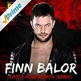 Catch Your Breath (Remix) (Finn Bálor)