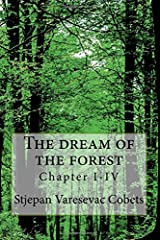 The dream of the forest: Chapter 1 Paperback