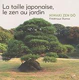 La taille Japonaise le Zen au Jardin - Niwaki zen dô