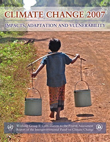 Climate Change 2007 - Impacts, Adaptation and Vulnerability: Working Group II contribution to the Fourth Assessment Report of the IPCC by Intergovernmental Panel on Climate Change (2008-02-04)