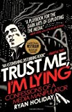 Trust Me, I'm Lying, Ryan Holiday, 1591846285