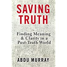Saving Truth Study Guide: Finding Meaning and Clarity in a Post-Truth World