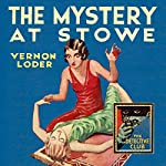 The Mystery at Stowe: The Detective Club   Vernon Loder