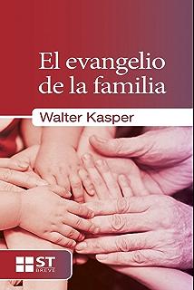 EL EVANGELIO DE LA FAMILIA (ST Breve nº 85) (Spanish Edition)