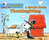 img - for A Charlie Brown Thanksgiving (Peanuts (10x8)) book / textbook / text book