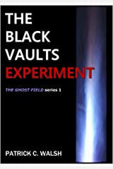 The Black Vaults Experiment (The Ghost Field series Book 1) Kindle Edition