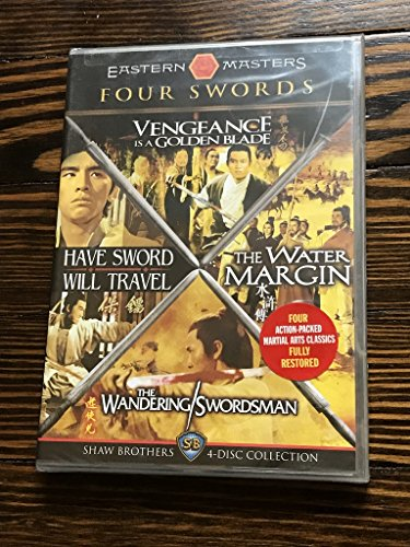 - Four Swords: Shaw Brothers 4-Disc Collection (Vengeance Is a Golden Blade / The Water Margin / The Wandering Swordsman / Have Sword Will Travel)