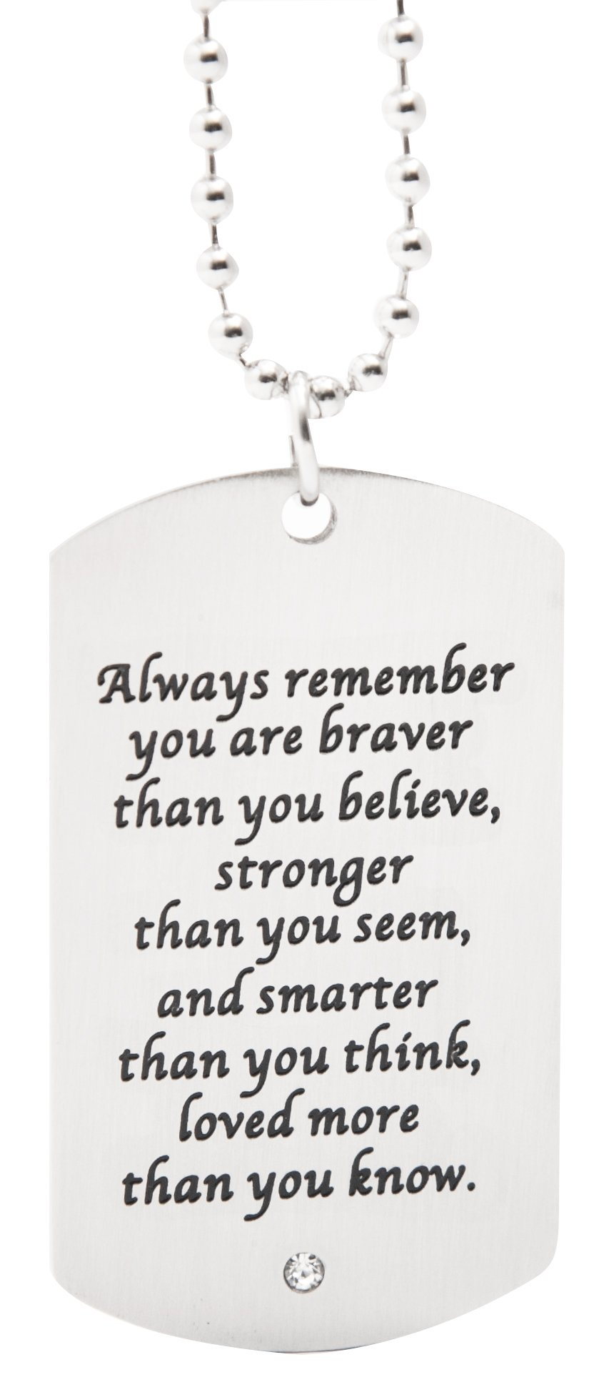 Pendant Dogtag On Chain - You Are Braver Than You Believe, Stronger Than You Seem - Robust Stainless Steel Jewelry For Boys And Men (Always Remember)