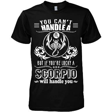 Amazon com: Scorpio Tshirt You Can't Handle A Scorpio
