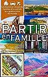 Partir en Famille : Les histoires vécues de familles d%u2019expatriés aux quatre coins du monde par Audet