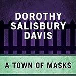 A Town of Masks | Dorothy Salisbury Davis