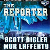 The Reporter: The Galactic Football League Novellas | Mur Lafferty, Scott Sigler