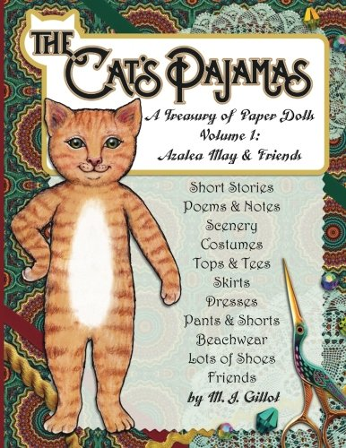 (The Cat's Pajamas: A Treasury of Paper Dolls: Volume 1: Azalea May and Friends)