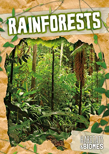 Rainforests (Habitats and Biomes)