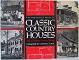 The Old House Book of Classic Country Houses, Lawrence Grow, 155562054X