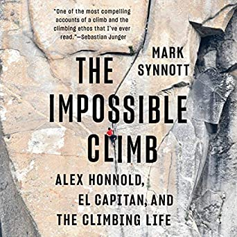 The Impossible Climb Alex Honnold El Capitan And The