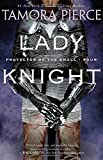 Lady Knight: Book 4 of the Protector of the Small Quartet