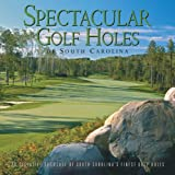 Spectacular Golf Holes of South Carolina