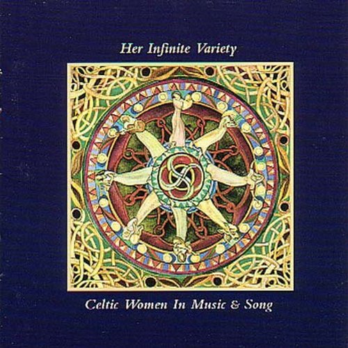 UPC 048248010726, Her Infinite Variety: Celtic Women In Music & Song