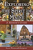 Exploring the Spirit of Maine, Karen W. Batignani, 089272692X
