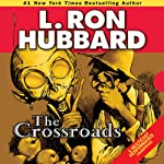 The Crossroads | L. Ron Hubbard