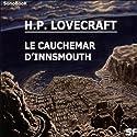 Le cauchemar d'Innsmouth Performance Auteur(s) : Howard Phillips Lovecraft Narrateur(s) : Victor Vestia, Michel Chaigneau, Hugues Sauvay