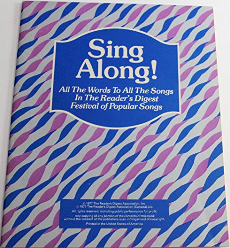 Sing Along, All the Words to All the Songs in Reader's Digest Festival of Popular Songs.