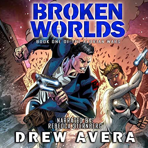 Broken Worlds: The Alorian Wars, Book 1