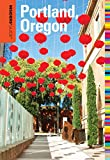 Insiders' Guide to Portland, Oregon, Rachel Dresbeck, 0762764759