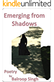 Emerging From Shadows: Poetry by Balroop Singh