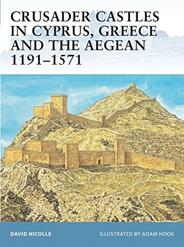 Download Crusader Castles in Cyprus, Greece and the Aegean 1191–1571 (Fortress) pdf
