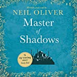 Master of Shadows | Neil Oliver