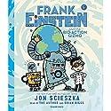 Frank Einstein and the Bio-Action Gizmo, Book Five Audiobook by Jon Scieszka Narrated by Jon Scieszka, Brian Biggs