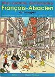 Mon premier dictionnaire français-alsacien en images