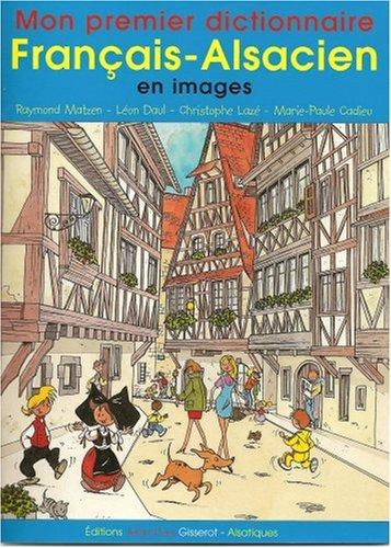 Mon Premier Dictionnaire Francais Alsacien En Images