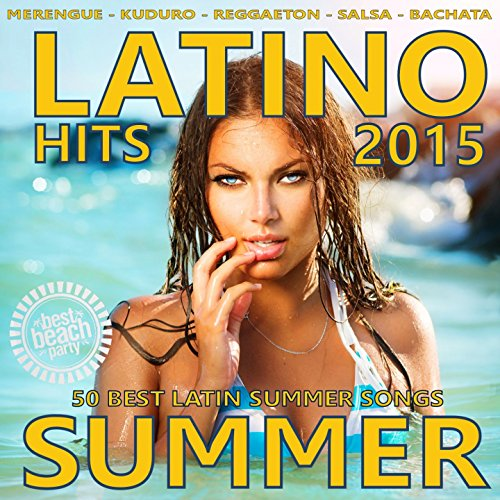 Latino Summer 2015 - 50 Best L...