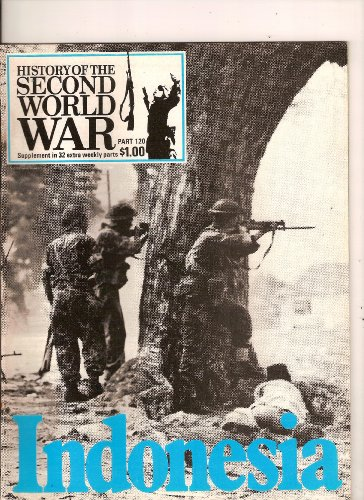 History of the Second World War (second edition Part 120 Indonesia) (History Of The Second World War Magazine)