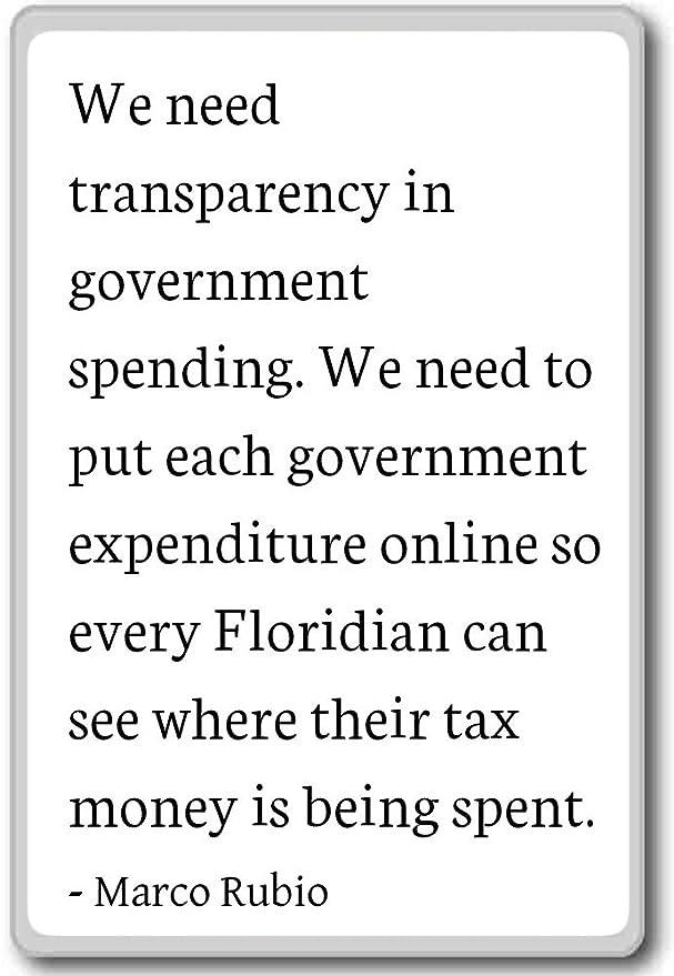 Necesitamos transparencia en el gasto público. We... - marco Rubio ...