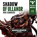 Shadow of Ullanor: Warhammer 40,000: The Beast Arises, Book 11 Audiobook by Rob Sanders Narrated by Gareth Armstrong