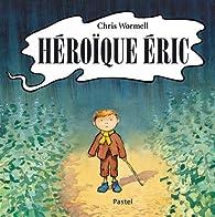 Héroïque Eric par Christopher Wormell