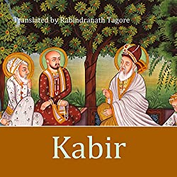 Kabir: A Poetic Glimpse of His Life and Work