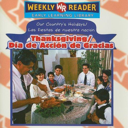 Download Thanksgiving / dia De Accion De Gracias (Our Country's Holidays/las Fiestas De Nuestra Nacion) (English and Spanish Edition) ebook