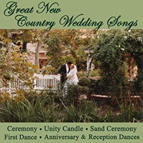 Great new country wedding songs ceremony for Country wedding processional songs